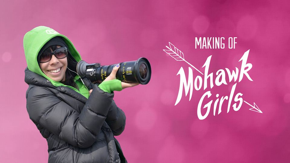 The Making of Mohawk Girls